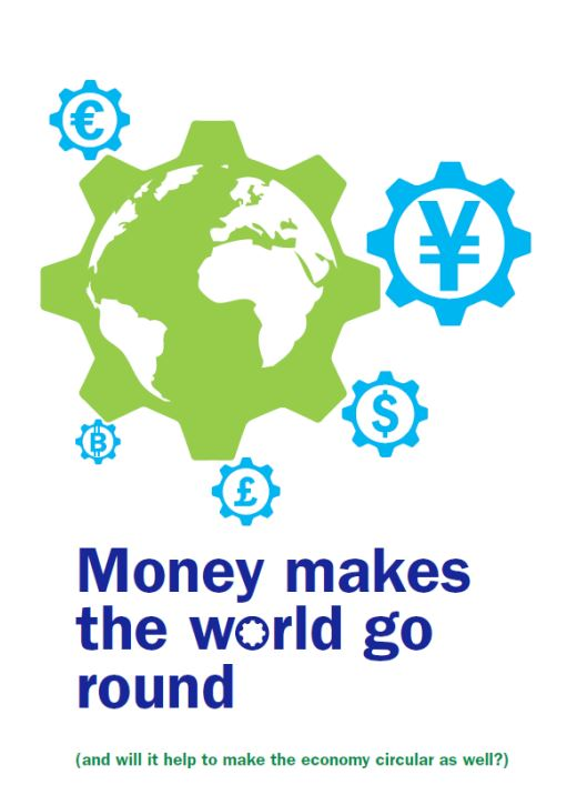 Money Makes the World Go Round: Circular business is overcoming financial barriers