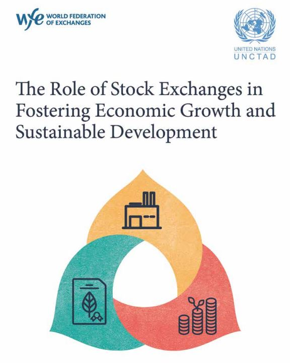 The World Federation of Exchanges and UNCTAD launches joint report published a report examining the role of stock exchanges in promoting economic growth and sustainable development