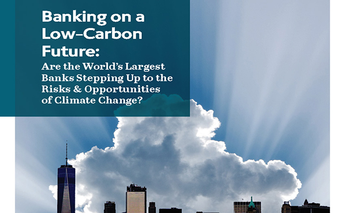 NEW REPORT: Banking on a Low-Carbon Future