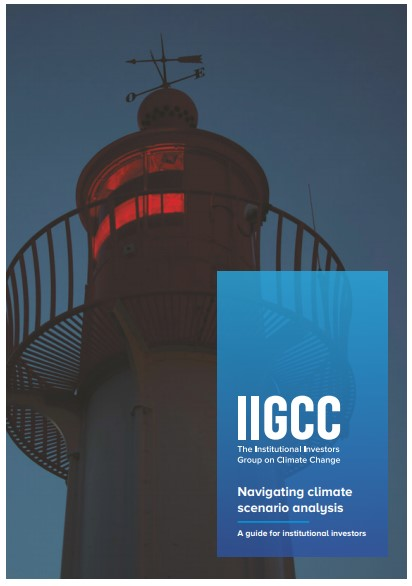 IIGCC publishes investors guide for navigating climate scenario analysis