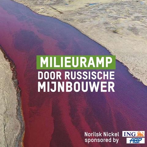 ING en ABP investeren in Russisch mijnbouwbedrijf betrokken bij milieuramp in poolgebied