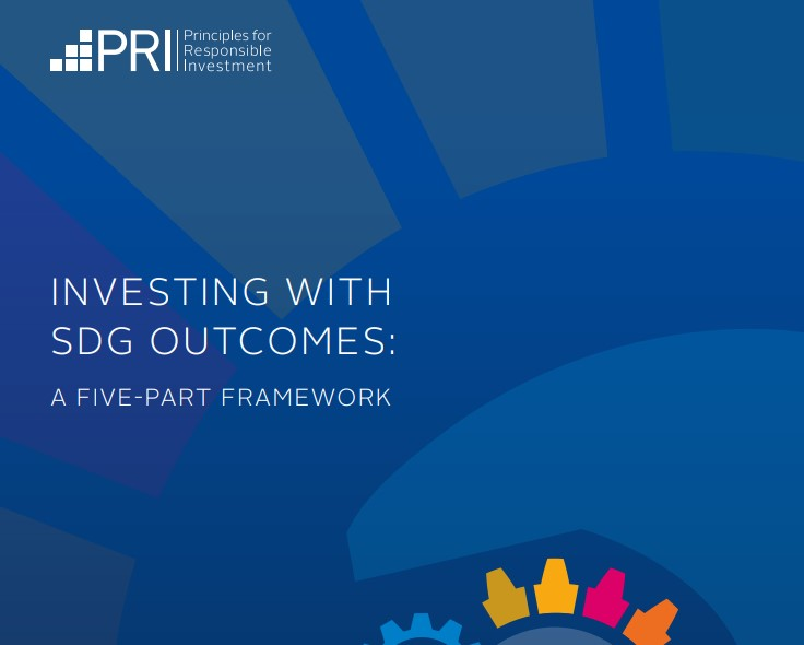 Principles for Responsible Investment Releases New Framework For Signatories to Take Action on the Sustainable Development Goals
