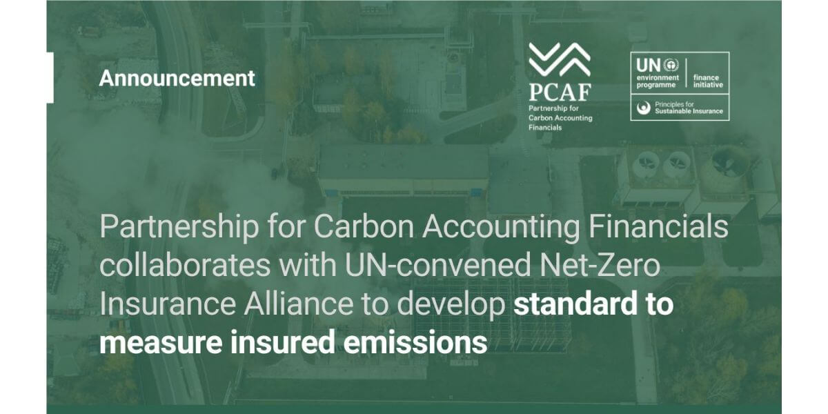 Partnership for Carbon Accounting Financials collaborates with UN-convened Net-Zero Insurance Alliance to develop standard to measure insured emissions